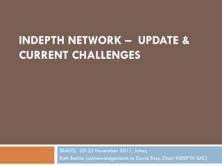 INDEPTH Network –  UPDATE &                    Current challenges