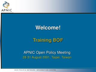 Welcome! Training BOF