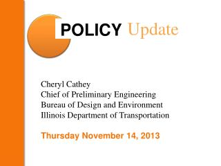 Cheryl Cathey Chief of Preliminary Engineering Bureau of Design and Environment