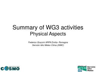 Summary of WG3 activities Physical Aspects