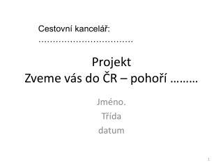 Projekt Zveme vás do ČR – pohoří ………