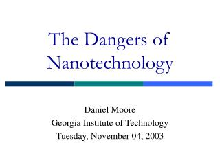 The Dangers of Nanotechnology