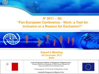 "IF 2011 – 08:  ""Pan-European Conference - Work: a Tool for Inclusion or a Reason for Exclusion?"""