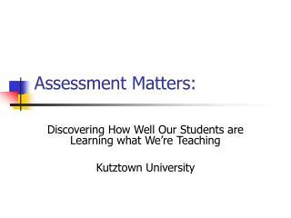 Assessment Matters: