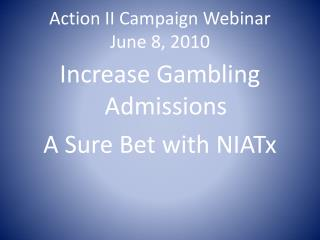 Action II Campaign Webinar June 8, 2010