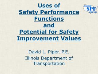 Uses of Safety Performance Functions and Potential for Safety Improvement Values