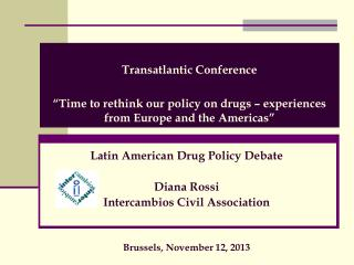 Latin American Drug Policy Debate Diana Rossi Intercambios Civil Association