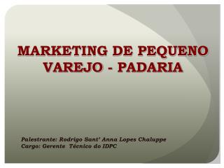 MARKETING DE PEQUENO VAREJO - PADARIA