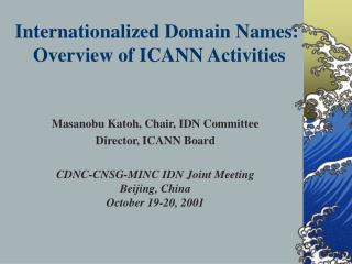Internationalized Domain Names:   Overview of ICANN Activities