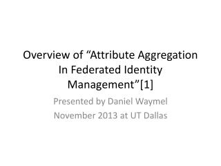 "Overview of ""Attribute Aggregation In Federated Identity Management""[1]"