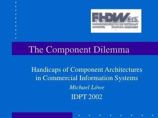 The Component Dilemma