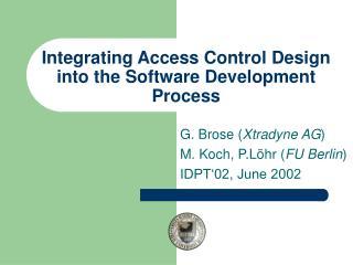 Integrating Access Control Design into the Software Development Process