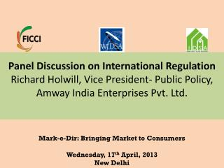 Mark-e-Dir: Bringing Market to Consumers Wednesday, 17 th  April, 2013 New Delhi