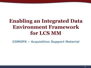Enabling an Integrated Data Environment Framework  for LCS MM