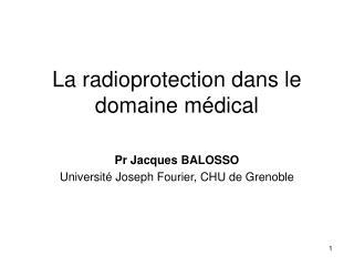 La radioprotection dans le domaine médical