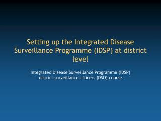 Setting up the Integrated Disease Surveillance Programme (IDSP) at district level