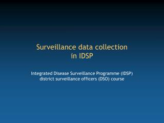 Surveillance data collection  in IDSP