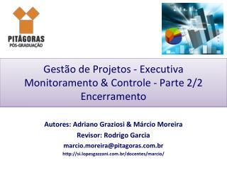 Gestão de Projetos - Executiva Monitoramento & Controle - Parte 2/2 Encerramento