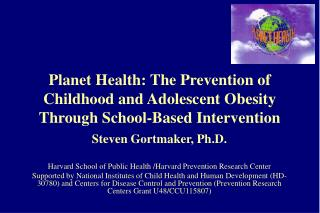 Planet Health: The Prevention of Childhood and Adolescent Obesity Through School-Based Intervention