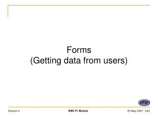 Forms (Getting data from users)
