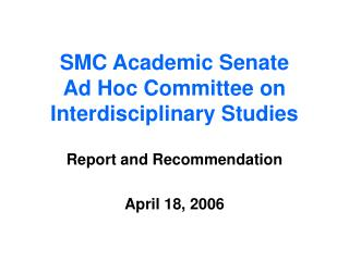 SMC Academic Senate Ad Hoc Committee on Interdisciplinary Studies