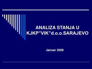 ANALIZA STANJA U KJKP VIK d.o.o.SARAJEVO