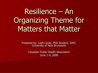 Resilience – An Organizing Theme for Matters that Matter
