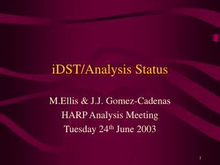 iDST/Analysis Status