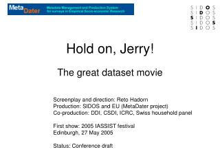 Hold on, Jerry!