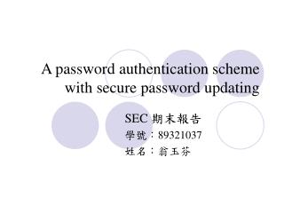 A password authentication scheme with secure password updating