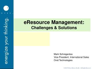 eResource Management: Challenges & Solutions