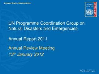 UN Programme Coordination Group on Natural Disasters and Emergencies  Annual Report 2011