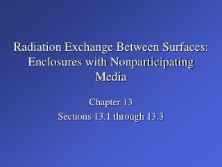 Radiation Exchange Between Surfaces: Enclosures with Nonparticipating Media