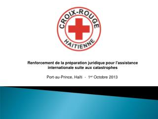 Renforcement de la préparation juridique pour l'assistance internationale suite aux catastrophes