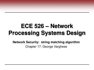 ECE 526 – Network Processing Systems Design
