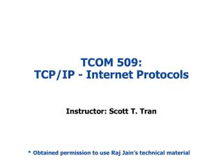 TCOM 509: TCP/IP - Internet Protocols