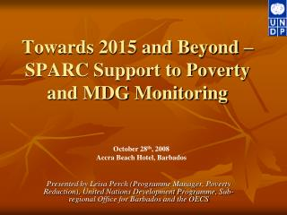 Towards 2015 and Beyond – SPARC Support to Poverty and MDG Monitoring