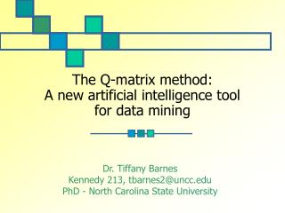 The Q-matrix method:  A new artificial intelligence tool  for data mining