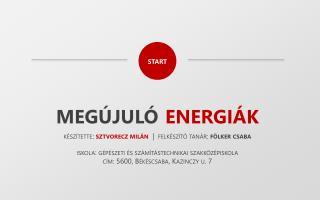 m egújuló  energiák