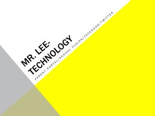 Mr. Lee- Technology
