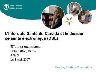 L'Inforoute Santé du Canada et le dossier de santé électronique (DSE)
