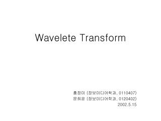 Wavelete Transform