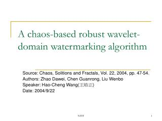 A chaos-based robust wavelet-domain watermarking algorithm
