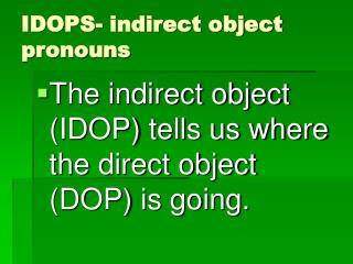 IDOPS- indirect object pronouns