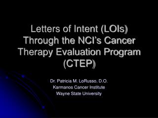 Letters of Intent (LOIs) Through the NCI's Cancer Therapy Evaluation Program (CTEP)