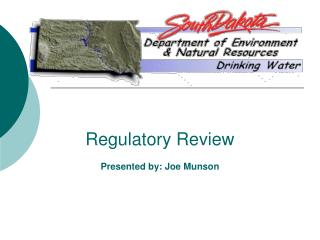 Regulatory Review  Presented by: Joe Munson