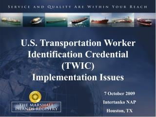 U.S. Transportation Worker Identification Credential (TWIC)  Implementation Issues