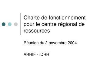 Charte de fonctionnement pour le centre r�gional de ressources
