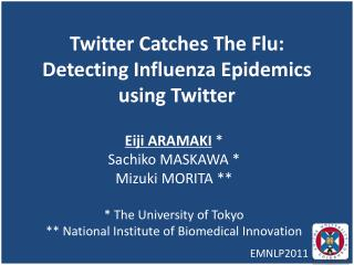 Twitter Catches The Flu: Detecting Influenza Epidemics using Twitter
