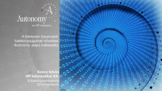 A  hitelezési  folyamat ok hatékonyságának növelése -  A utonomy alapú iratkezelés